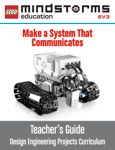 LEGO MINDSTORMS EV3 Make a System That Communicates Teacher's Guide