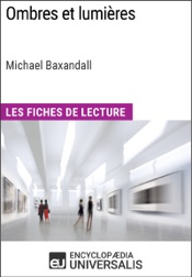 Ombres et lumières de Michael Baxandall (Les Fiches de Lecture d'Universalis)
