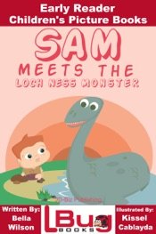 Sam Meets the Loch Ness Monster: Early Reader - Children's Picture Books