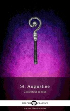Delphi Collected Works Of Saint Augustine (Illustrated)