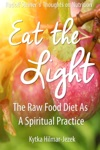 Eat The Light The Raw Food Diet As A Spiritual Practice