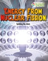 Energy From Nuclear Fission Splitting The Atom