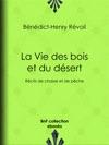 La Vie Des Bois Et Du Dsert