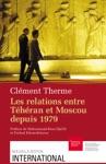 Les Relations Entre Thran Et Moscou Depuis 1979