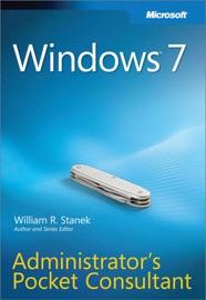 Windows® 7 Administrator's Pocket Consultant - William R. Stanek