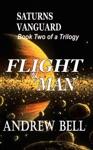 Flight Of MAN Book Two Saturns Vanguard