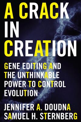 A Crack in Creation - Jennifer A. Doudna & Samuel H. Sternberg book
