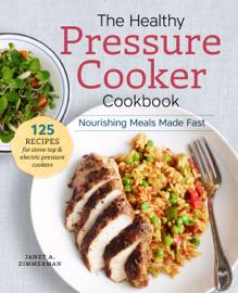 The Healthy Pressure Cooker Cookbook book