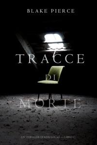 Tracce di Morte (Un Thriller di Keri Locke -- Libro #1) da Blake Pierce