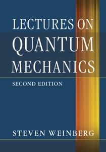 Lectures on Quantum Mechanics: Second Edition