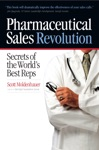 Pharmaceutical Sales Revolution Secrets Of The Worlds Best Reps