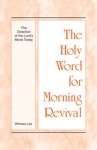 The Holy Word For Morning Revival - The Direction Of The Lords Move Today