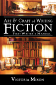 Art & Craft of Writing Fiction: First Writer's Manual
