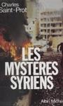 Les Mystres Syriens  La Politique Au Proche-Orient De 1970  1984