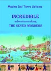 Incredible Adventures Along The Seven Wonders Part Three
