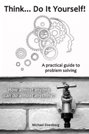 Download Think... Do It Yourself! A Practical Guide to Problem Solving.