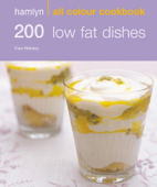 Hamlyn All Colour Cookery: 200 Low Fat Dishes