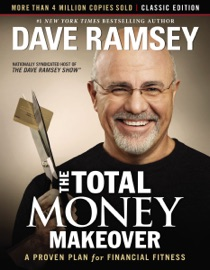 The Total Money Makeover: Classic Edition - Dave Ramsey