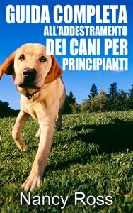 Guida completa all'addestramento dei cani per principianti Book Cover