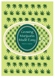 Growing Marijuana Made Easy
