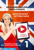 Imparare l'inglese - Testo a fronte : Lettura facile - Ascolto facile : Audio + E-Book num. 1 Book Cover