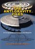 The Anti-Gravity Files - David Hatcher Childress