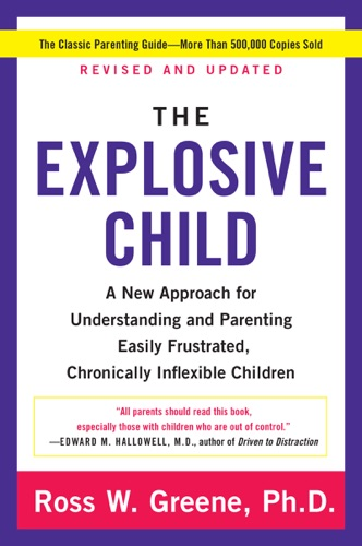 Ross W. Greene, PhD - The Explosive Child
