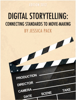 Jessica Pack - Digital Storytelling: Connecting Standards to Movie-Making artwork