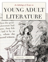 An Anthology Of Essays On Young Adult Literature
