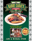 The Harry Caray's Restaurant Cookbook