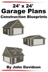 24 X 24 Garage Plans Construction Blueprints