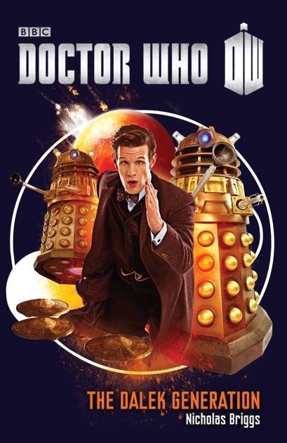 Doctor Who The Dalek Generation By Nicholas Briggs On Apple Books