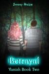 Betrayal Vanish Book Two