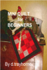 D Trayhorne - Mini Quilt For Beginners ilustraciГіn