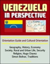 Venezuela In Perspective Orientation Guide And Cultural Orientation Geography History Economy Society Rural And Urban Life Security Religion Hugo Chavez Simon Bolivar Traditions