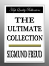 Sigmund Freud - The Ultimate Collection