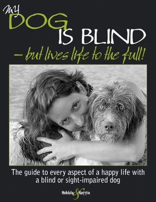 My Dog is Blind – but Lives Life to the Full!