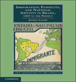 Immigration, Ethnicity, and National Identity in Brazil, 1808 to the Present