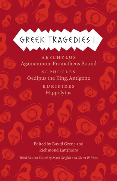 Greek Tragedies 1: Aeschylus: Agamemnon, Prometheus Bound; Sophocles: Oedipus the King, Antigone; Euripides