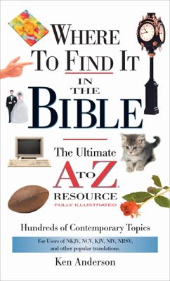 Ken Anderson - Where to Find It in the Bible book