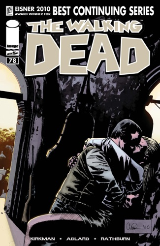 Robert Kirkman, Charlie Adlard, Rus Wooton & Cliff Rathburn - The Walking Dead #78