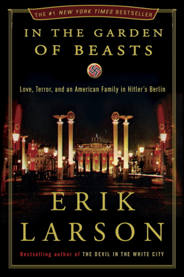 In the Garden of Beasts - Erik Larson book