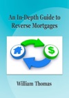 An In-Depth Guide To Reverse Mortgages