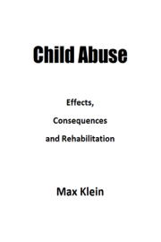 Child Abuse: Effects, Consequences and Rehabilitation book