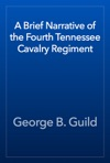 A Brief Narrative Of The Fourth Tennessee Cavalry Regiment