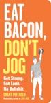 Eat Bacon Dont Jog