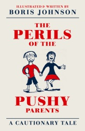THE PERILS OF THE PUSHY PARENTS