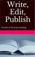 Write, Edit, Publish: The Best of The Jessica Dall Blog
