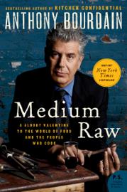 Medium Raw - Anthony Bourdain book summary