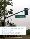 And To Think That I Saw It On Broadway Street